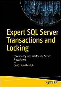 My book: Expert SQL Server Transactions and Locking